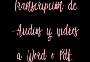 4730Transcripción de audios y videos a textos en idioma español
