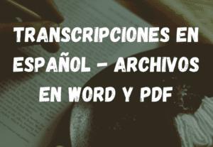6553Transcripciones en Español – Archivos en Word y PDF (Cualquier tipo de audio)