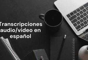 7326Transcripciones audio/video en español